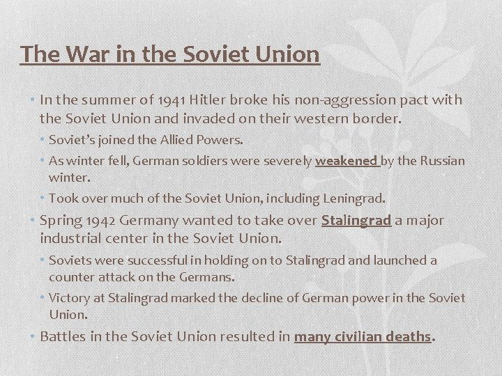 The War in the Soviet Union • In the summer of 1941 Hitler broke
