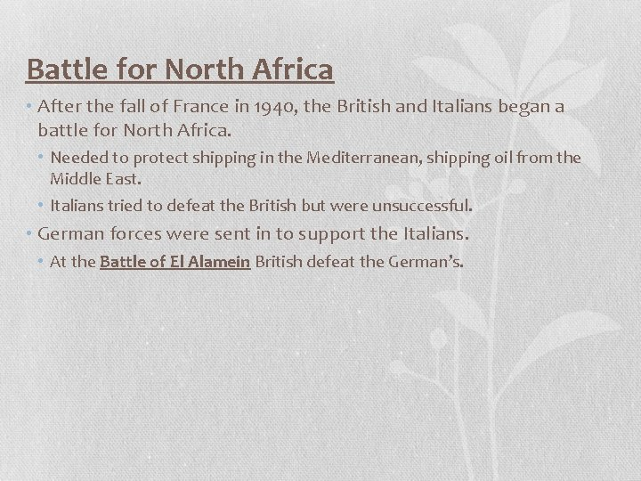 Battle for North Africa • After the fall of France in 1940, the British