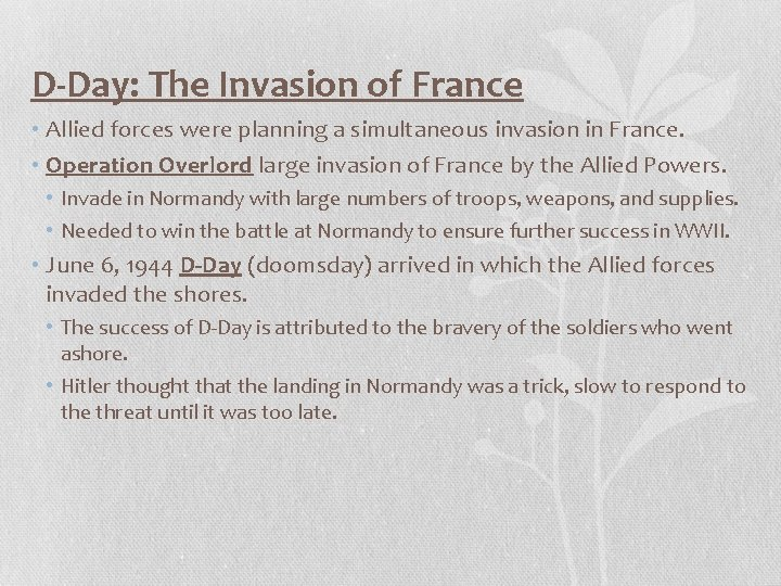D-Day: The Invasion of France • Allied forces were planning a simultaneous invasion in