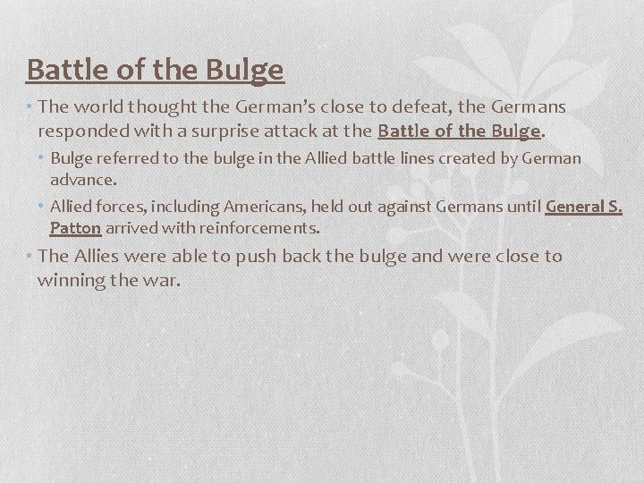 Battle of the Bulge • The world thought the German's close to defeat, the