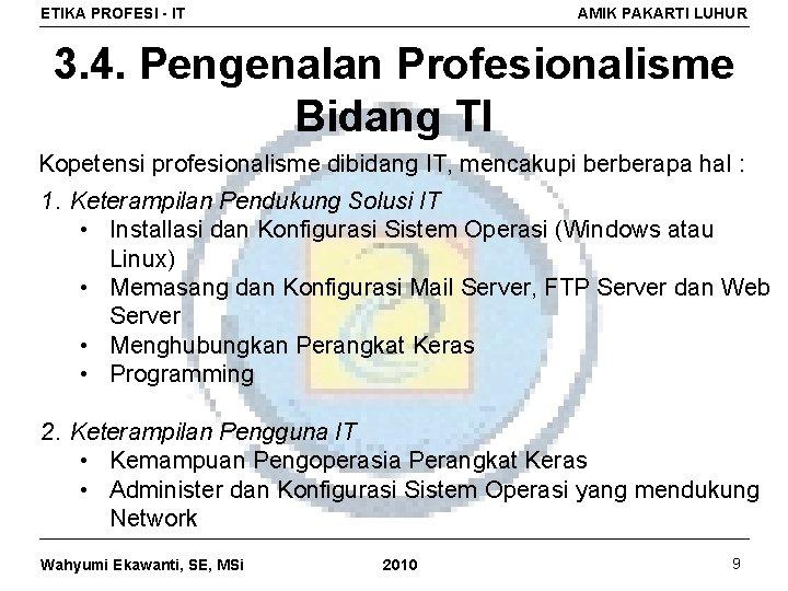 ETIKA PROFESI - IT AMIK PAKARTI LUHUR 3. 4. Pengenalan Profesionalisme Bidang TI Kopetensi