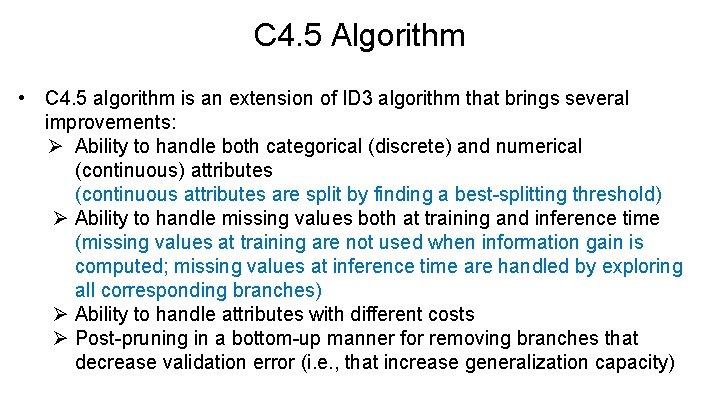 C 4. 5 Algorithm • C 4. 5 algorithm is an extension of ID