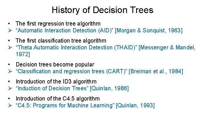 """History of Decision Trees • The first regression tree algorithm Ø """"Automatic Interaction Detection"""