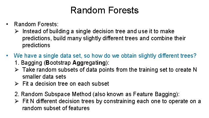 Random Forests • Random Forests: Ø Instead of building a single decision tree and