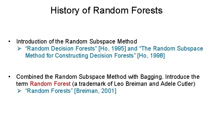 """History of Random Forests • Introduction of the Random Subspace Method Ø """"Random Decision"""