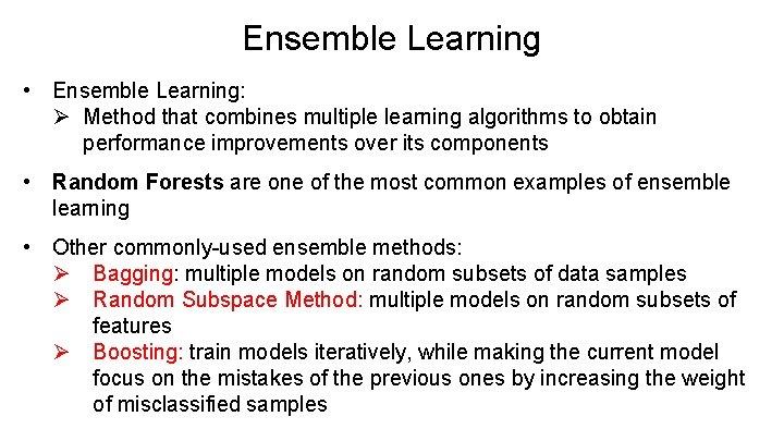 Ensemble Learning • Ensemble Learning: Ø Method that combines multiple learning algorithms to obtain