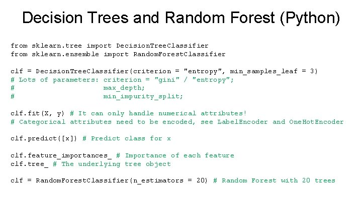Decision Trees and Random Forest (Python) from sklearn. tree import Decision. Tree. Classifier from