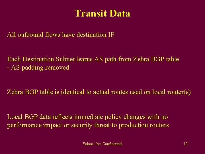 Transit Data All outbound flows have destination IP Each Destination Subnet learns AS path