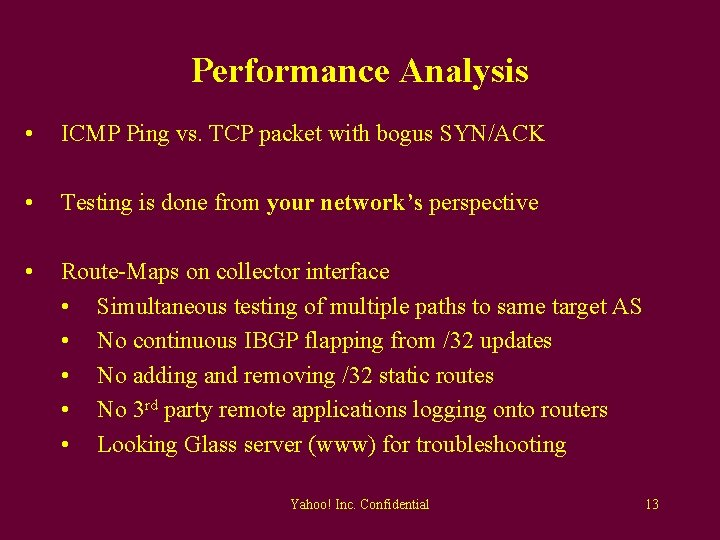 Performance Analysis • ICMP Ping vs. TCP packet with bogus SYN/ACK • Testing is