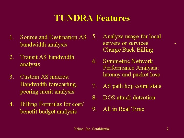 TUNDRA Features 1. Source and Destination AS 5. Analyze usage for local servers or