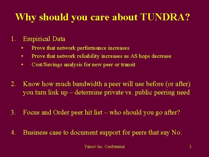 Why should you care about TUNDRA? 1. Empirical Data • • • Prove that
