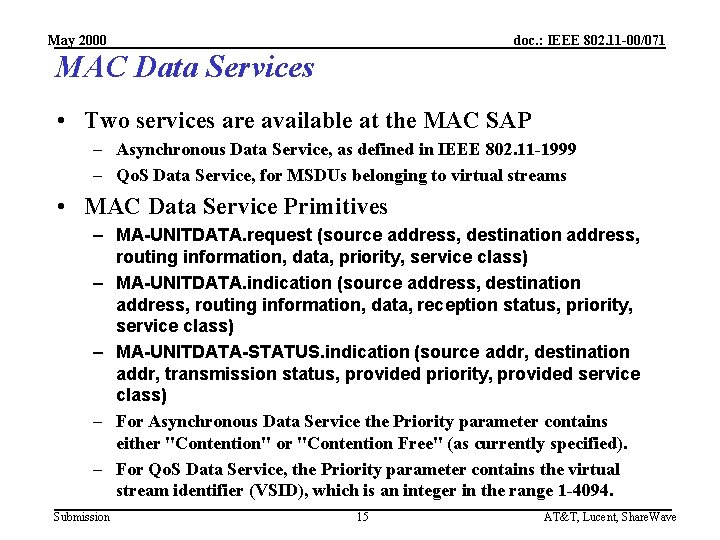 May 2000 doc. : IEEE 802. 11 -00/071 MAC Data Services • Two services