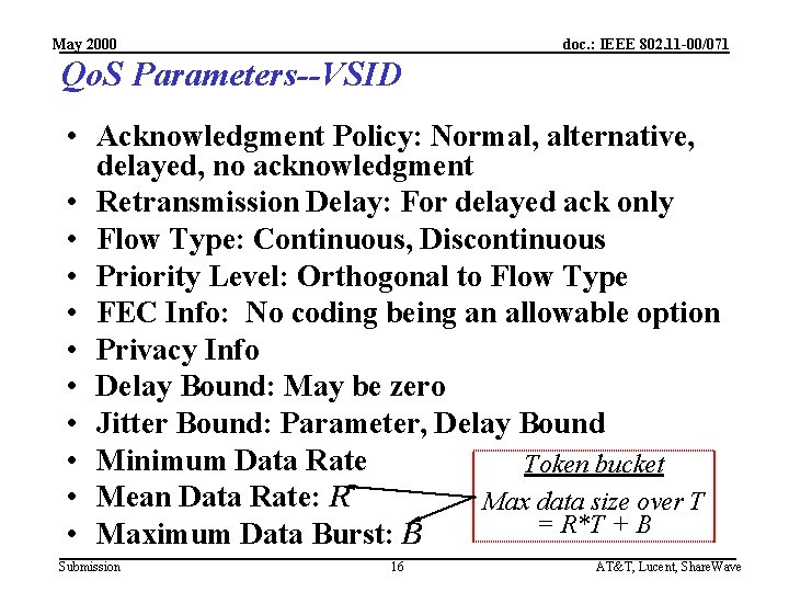 May 2000 doc. : IEEE 802. 11 -00/071 Qo. S Parameters--VSID • Acknowledgment Policy: