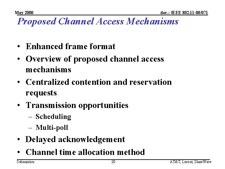 May 2000 doc. : IEEE 802. 11 -00/071 Proposed Channel Access Mechanisms • Enhanced