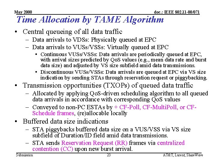 May 2000 doc. : IEEE 802. 11 -00/071 Time Allocation by TAME Algorithm •