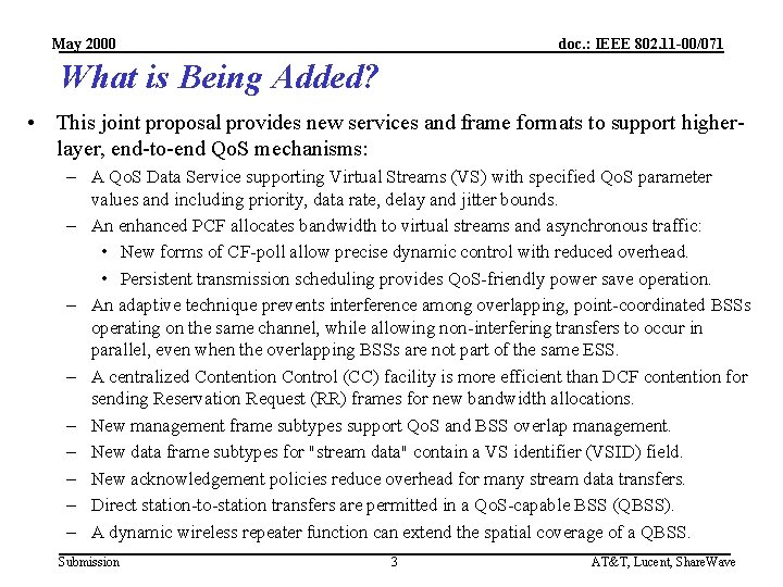 May 2000 doc. : IEEE 802. 11 -00/071 What is Being Added? • This