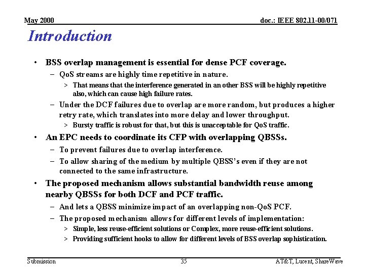 May 2000 doc. : IEEE 802. 11 -00/071 Introduction • BSS overlap management is