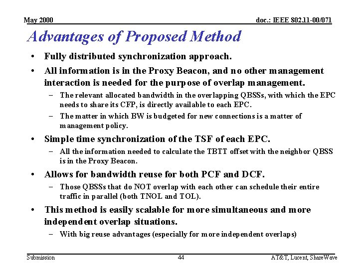 May 2000 doc. : IEEE 802. 11 -00/071 Advantages of Proposed Method • Fully