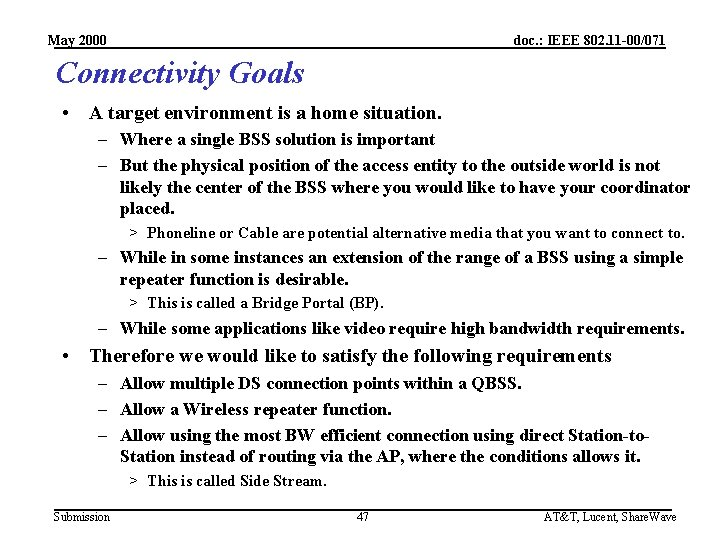 May 2000 doc. : IEEE 802. 11 -00/071 Connectivity Goals • A target environment