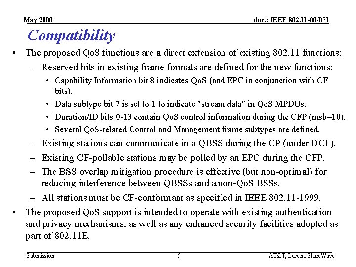 May 2000 doc. : IEEE 802. 11 -00/071 Compatibility • The proposed Qo. S