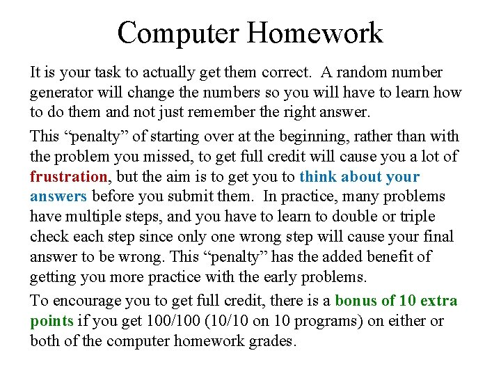 Computer Homework It is your task to actually get them correct. A random number