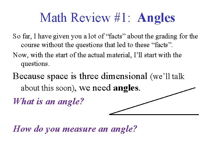 """Math Review #1: Angles So far, I have given you a lot of """"facts"""""""