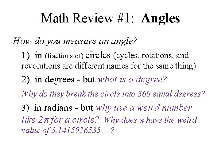 Math Review #1: Angles How do you measure an angle? 1) in (fractions of)