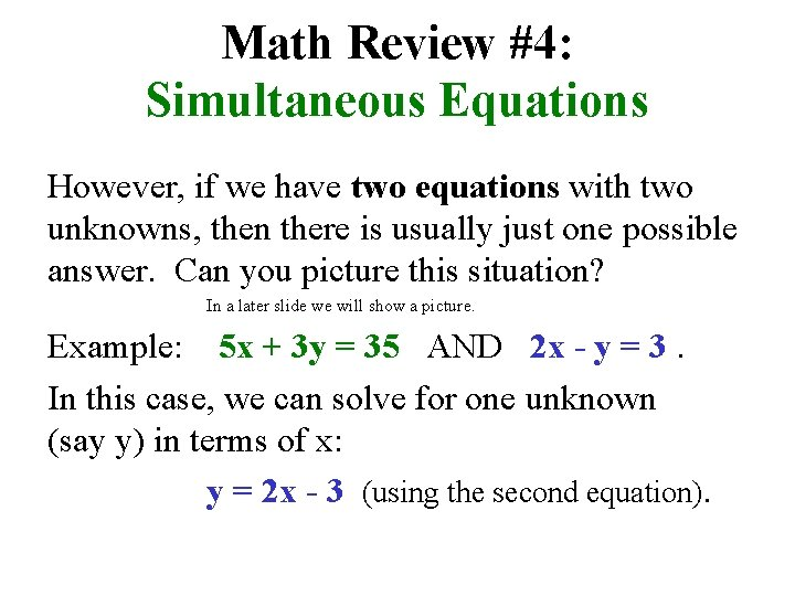 Math Review #4: Simultaneous Equations However, if we have two equations with two unknowns,