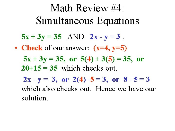 Math Review #4: Simultaneous Equations 5 x + 3 y = 35 AND 2