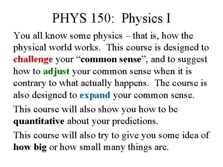 PHYS 150: Physics I You all know some physics – that is, how the