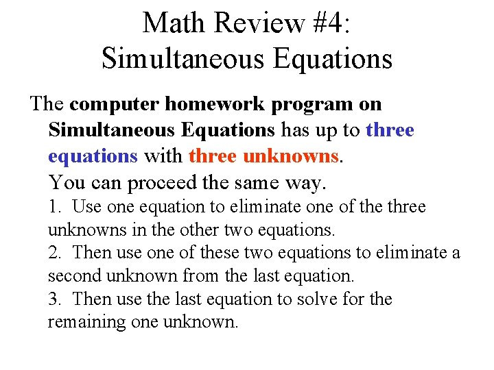 Math Review #4: Simultaneous Equations The computer homework program on Simultaneous Equations has up