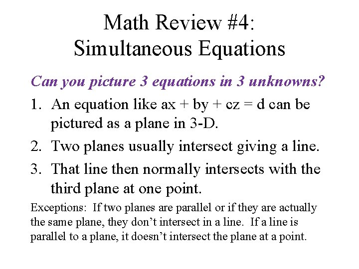 Math Review #4: Simultaneous Equations Can you picture 3 equations in 3 unknowns? 1.
