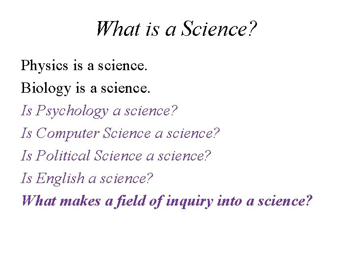 What is a Science? Physics is a science. Biology is a science. Is Psychology