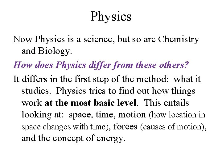 Physics Now Physics is a science, but so are Chemistry and Biology. How does