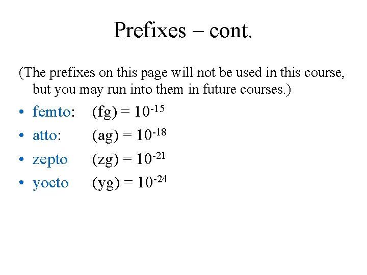 Prefixes – cont. (The prefixes on this page will not be used in this