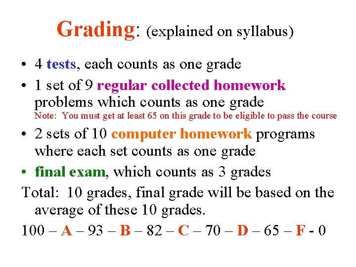 Grading: (explained on syllabus) • 4 tests, each counts as one grade • 1