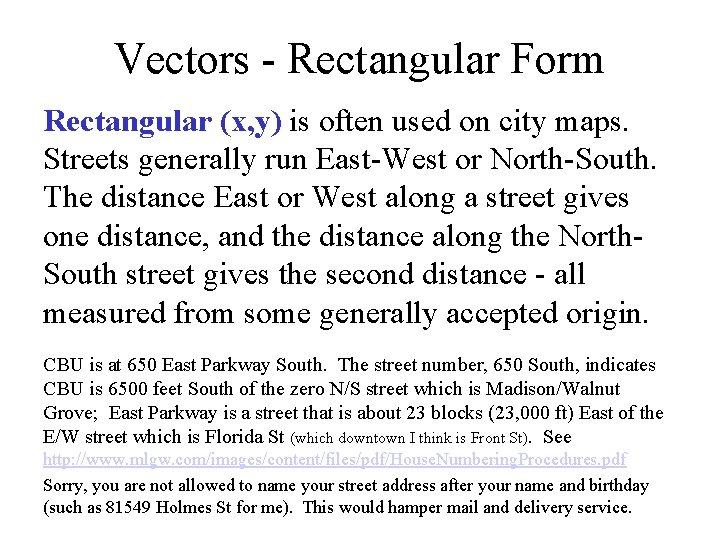 Vectors - Rectangular Form Rectangular (x, y) is often used on city maps. Streets