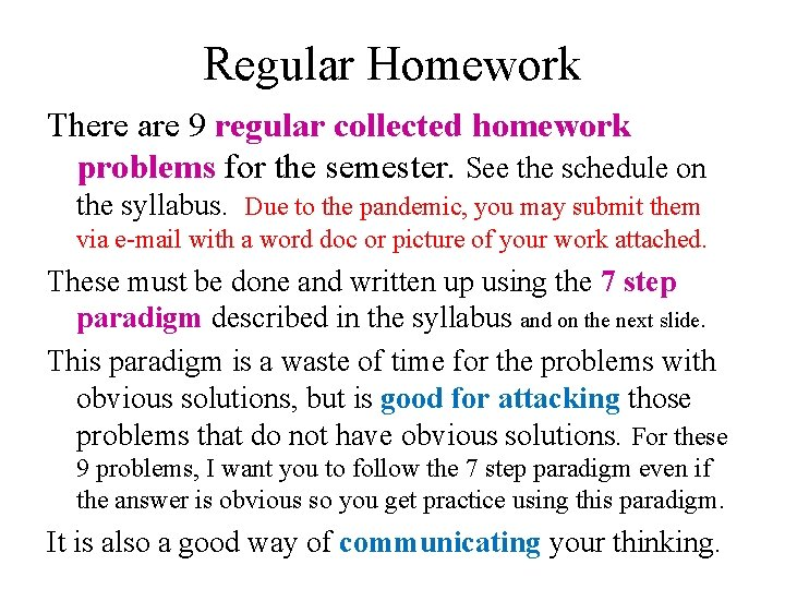 Regular Homework There are 9 regular collected homework problems for the semester. See the