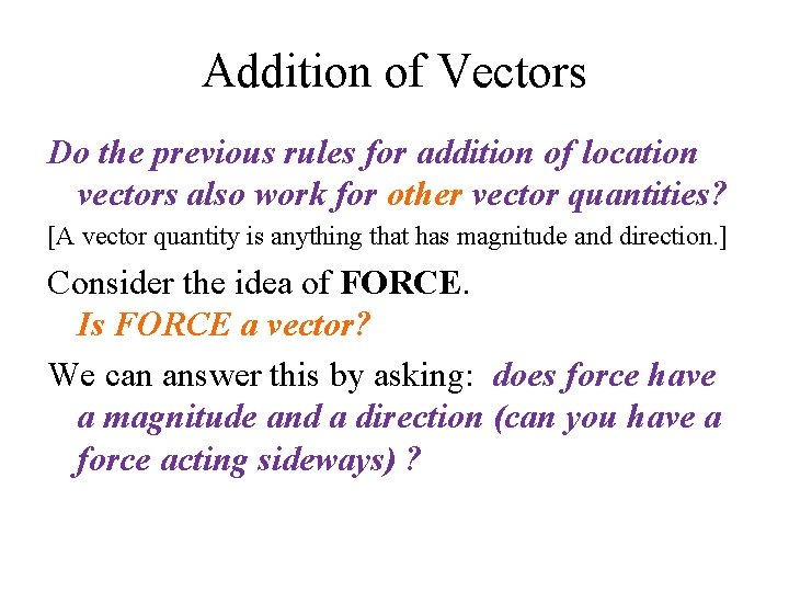 Addition of Vectors Do the previous rules for addition of location vectors also work