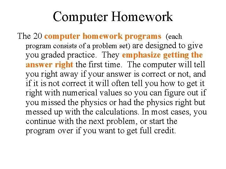 Computer Homework The 20 computer homework programs (each program consists of a problem set)