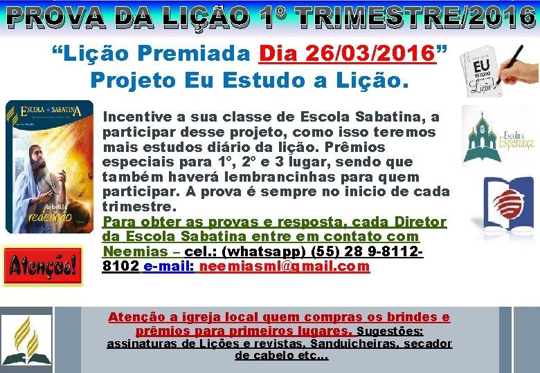 """PROVA DA LIÇÃO 1º TRIMESTRE/2016 """"Lição Premiada Dia 26/03/2016"""" Projeto Eu Estudo a Lição."""