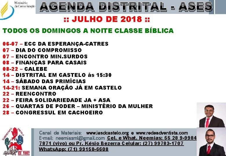 AGENDA DISTRITAL - ASES : : JULHO DE 2018 : : TODOS OS DOMINGOS