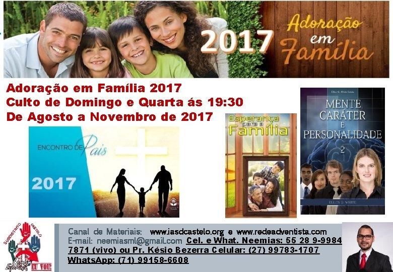 AGENDA DISTRITAL - ASES Adoração em Família 2017 Culto de Domingo e Quarta ás