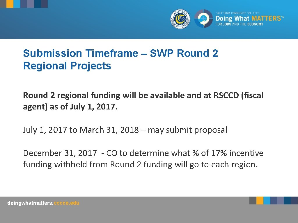 Submission Timeframe – SWP Round 2 Regional Projects Round 2 regional funding will be