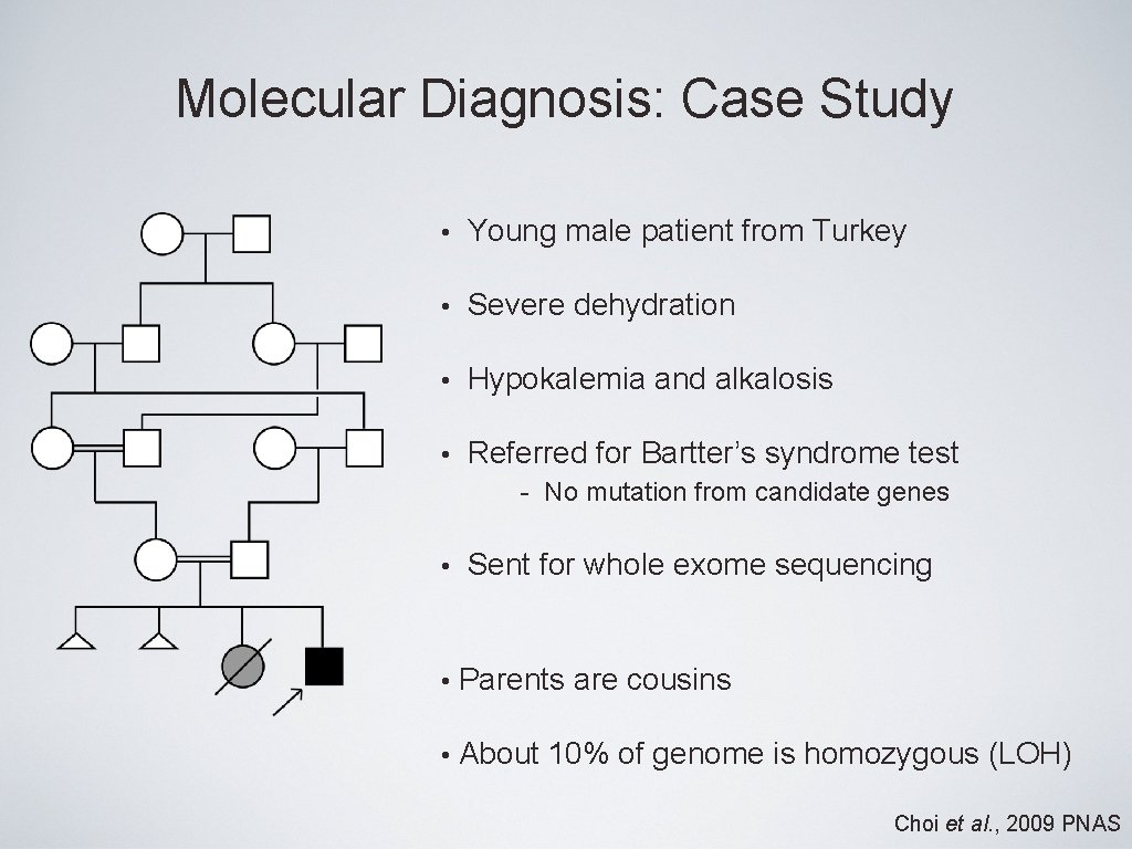 Molecular Diagnosis: Case Study • Young male patient from Turkey • Severe dehydration •
