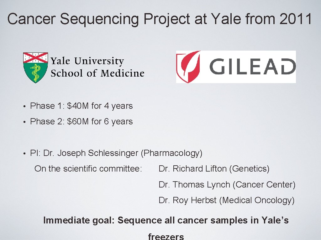 Cancer Sequencing Project at Yale from 2011 • Phase 1: $40 M for 4