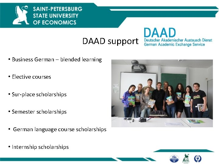 DAAD support • Business German – blended learning • Elective courses • Sur-place scholarships