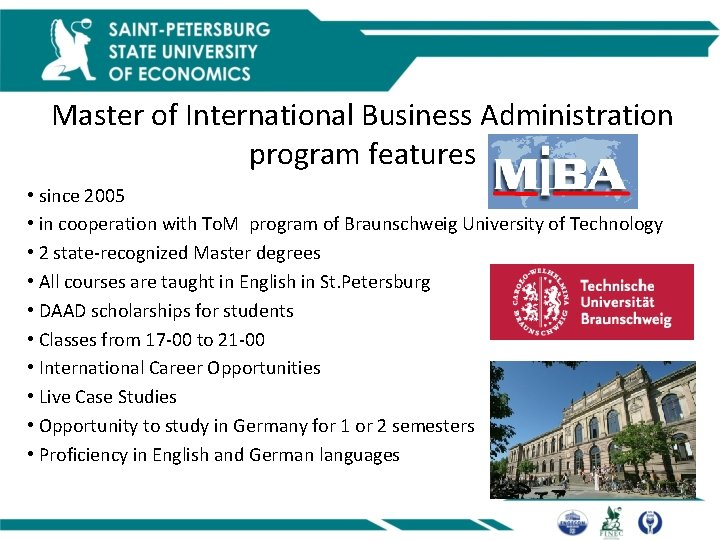 Master of International Business Administration program features • since 2005 • in cooperation with