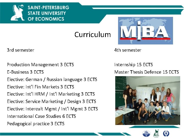 Curriculum 3 rd semester Production Management 3 ECTS E-Business 3 ECTS Elective: German /