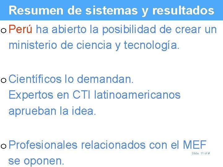 Resumen de sistemas y resultados o Perú ha abierto la posibilidad de crear un